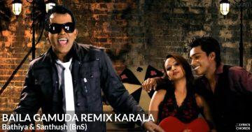 Baila Gamuda Remix Karala by Bathiya and Santhush (BnS)