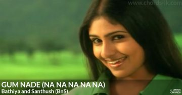 Gum Nade (Na Na Na Na Na) by Bathiya and Santhush (BnS)